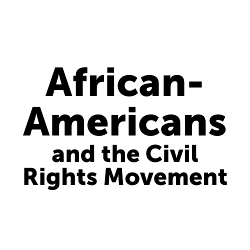 African-Americans and the Civil Rights Movement