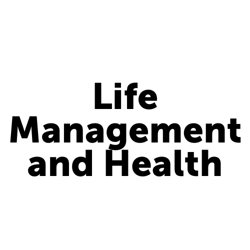 Life Management and Health