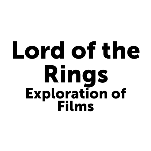 Lord of the Rings: Exploration of Films