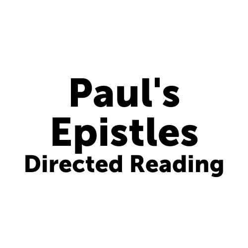 Paul's Epistles Directed Reading